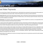 Pay your Hawaii county water bill online.